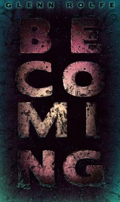 Review: Becoming by Glenn Rolfe