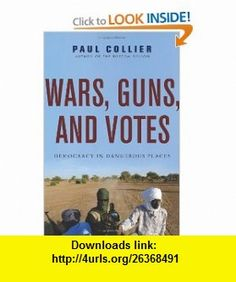 7 best ebooks cheap images on pinterest before i die behavior and wars guns and votes democracy in dangerous places paul collier isbn 10 fandeluxe Image collections