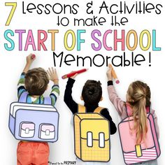 7 lessons and activities to make the start of school memorable for kids are the perfect way to welcome a new class of students during back to school time.
