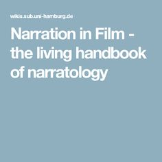 Narration in Film - the living handbook of narratology Writing Resources, Film, Movie, Film Stock, Cinema, Films