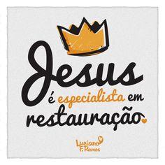 Jesus é especialista                                                                                                                                                     Mais