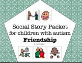 Visual Social Story Packet for Children with Autism: Friendship Set product from The-Autism-Helper on TeachersNotebook.com