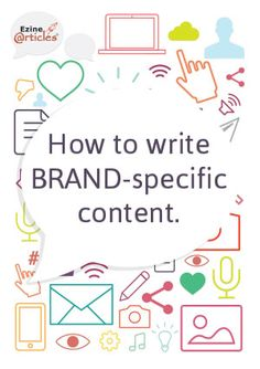 #ArticleWriting and #Branding: Best Practices When Discussing a Brand in Your #Articles
