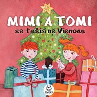 Mimi a Tomi sa tešia na Vianoce :: Pikolky