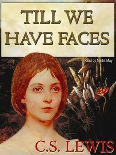 My book review of C.S. Lewis's 'Till We Have Faces.