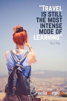 """""""Viajar es todavía la forma más intensa de aprender"""" Kevin Kelly #WeLoveTraveling  www.rutamexico.com.mx #viajeseducativos #viajesgrupales #viajesdeintegracion  Whatsapp: (722)1752392 email: carolina@rutamexico.com.mx"""