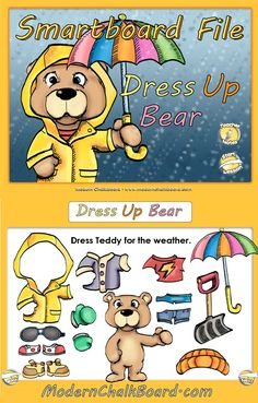 SMART Board Activity: Dress the bear in weather-appropriate clothing. Is it raining? Put on his raincoat and boots.  Is it snowing?  Put on his hat, coat, and mittens.  Make Dress Up Bear part of your morning classroom routine.