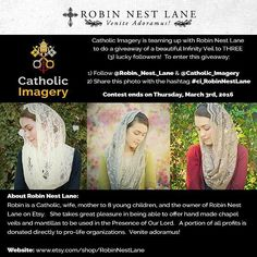 Catholic Imagery is teaming up with Robin Nest Lane to do a giveaway of a beautiful Infinity Veil to THREE (3) lucky followers! To enter this giveaway:  1) Follow @Robin._Nest._Lane & @Catholic_Imagery.  2) Share this photo with the hashtag #ci_RobinNestLane.  3) Tag both of us in your post.  Contest ends on Thursday March 3rd 2016.  About Robin Nest Lane:  Robin is a Catholic wife mother to 8 young children and the owner of Robin Nest  Lane on Etsy.  She takes great pleasure in being able…