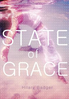 Beth Brezenoff Recommends 5 YA Titles from Switch Press: STATE OF GRACE by Hilary Badger