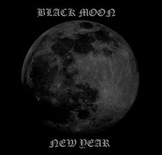 2014 BEGINS THE BLACK MOON NEW YEAR!