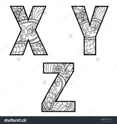 Set of vector big letters with pattern doodle. Letter X, Y, Z. Coloring Letters, Alphabet Coloring Pages, Coloring Book Pages, Printable Alphabet Letters, Alphabet Art, Z Craft, Valentine Coloring Pages, Easy Doodle Art, Mandala Art Lesson