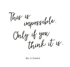 n business, sometimes EVERYTHING seems impossible. But only if you make it so…