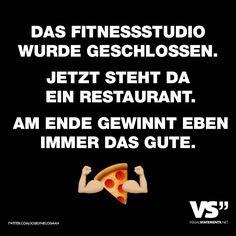 Visual Statements®️️️ Sprüche/ Zitate/ Quotes/ Lusitg/ Essen/ Das Fitnessstudio wurde geschlossen. Jetzt steht da ein Restaurant. Am Ende gewinnt eben immer das Gute.