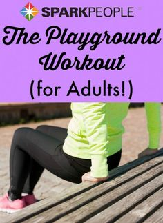 Don't just sit there! Get active while your kids play: 7 Playground Exercises for Parents to Do at the Park
