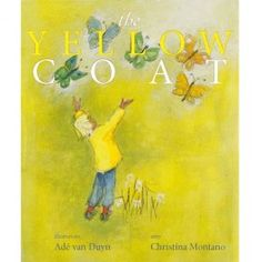 The Yellow Coat. Stunning watercolors and sweet story of a boy wh loves his coat so much that he never takes it off. $21.95