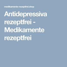 Antidepressiva rezeptfrei - Medikamente rezeptfrei