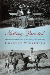 Nothing Daunged by Dorothy Wickenden