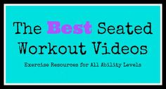 A list of fun, free and for-purchase seated #exercise videos to meet all ability levels! Great for people who have #disabilities!
