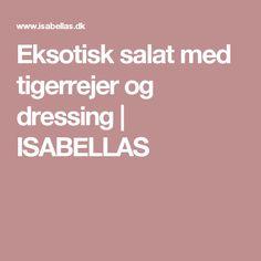 Eksotisk salat med tigerrejer og dressing   ISABELLAS