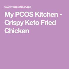 My PCOS Kitchen - Crispy Keto Fried Chicken