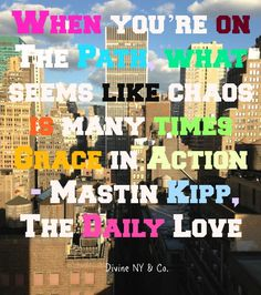 #Inspiration...it may look like chaos on the outside...but it is actually grace in action! #Quote