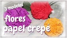 FLORES DE PAPEL CREPE SENCILLAS (3 MODELOS) | paso a paso