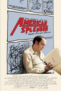 American Splendor, tales of a common man, friend and co-worker, Harvey Pekar.