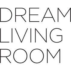 Dream Living Room Text ❤ liked on Polyvore featuring text, words, quotes, fillers, decor, phrase and saying
