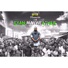 DOWNLOAD Olamide – Eyan Mayweather LEAKED ALBUM only in FreeLeakedAlbum.com Olamide – Eyan Mayweather FULL 2015