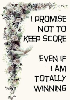 I promise not to keep score even if.... (one of the 10 best marriage vows you never hear at weddings; great list)