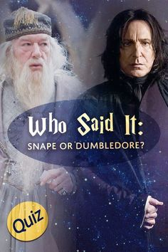 Take this Harry Potter quiz on various quotes by Severus Snape and Albus Dumbledore! Can you tell the difference between them? Severus Snape Quotes, Harry Potter Quiz, Harry Potter Severus Snape, Slytherin Harry Potter, Albus Dumbledore, Hogwarts, Hermione Granger, Draco Malfoy, Ravenclaw