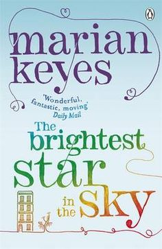 The Brightest Star in the Sky by Marian Keyes.   Marian Keyes is a favourite of mine as well. Easy reading! This is a great read.