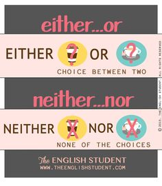 How to use the pairs either/or and neither/nor #ESL #teaching #English #languages www.theenglishstudent.com