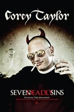 """Seven Deadly Sins"" - Corey  Taylor...a very funny and dark look inside the life of the Slipknot and Stone Sour front man.  Also a very philosophical work.  A must read."