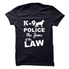 K-9 POLICE THE •̀ •́  JAMS OF THE LAWShirt available only on this site.Buy it now!K9, DOG,DOGS,PET,PETS,GERMAN SHEPHERD,LAW,POLICE,JAMS,