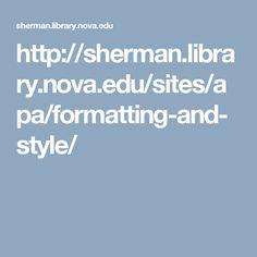 http://sherman.library.nova.edu/sites/apa/formatting-and-style/