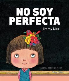"""No soy perfecta"" by Jimmy Liao-BFE coming soon in october 2012 Reading Activities, Activities For Kids, Grammar Book, Children's Literature, Stories For Kids, School Counseling, Kids Education, Teaching Kids, Childrens Books"