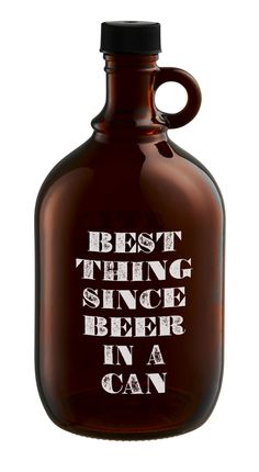 """Barkeep """"Best Thing Since Beer"""" Growler"""