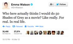 """Emma Watson Will NOT Be Doing The """"50 Shades Of Grey""""Movie. And thank GOD for that. Sorry, but I think that role would have ruined her career."""