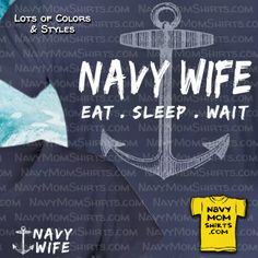 Navy Wife Shirts with Anchor ~ Eat Sleep Wait ~ Awesome Navy Wife Shirts & Hoodies describe exactly how You Feel about Missing Your Navy Husband Sailor. Navy Mom, Navy Wife, How I Feel, How Are You Feeling, Us Navy Shirts, Display Family Photos, Eat Sleep, Anchor, Waiting