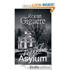 Franklin Asylum by Rejean Giguere - 5.0 stars (2 reviews) - 205 pages - $2.99