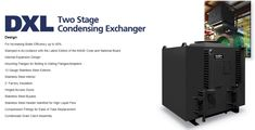 Cain Industries DXL Product Line - Two Stage Condensing Exchanger