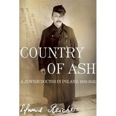 Country of Ash is the starkly compelling, original chronicle of a Jewish doctor who miraculously survived near-certain death, first insid...