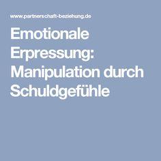 Emotionale Erpressung: Manipulation durch Schuldgefühle