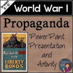 $ World War 1 Propaganda includes a 29 slide PowerPoint presentation that explains the different types of propaganda used during the Great War and shows examples of World War I pamphlets, leaflets, posters, motion pictures, newspapers, and speeches. Guided notes that correspond to the presentation are also included. After learning about propaganda during World War 1, students will work in small groups to create a poster, newspaper article, and radio commercial for Great Britain, France…