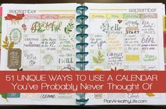 51 unique ways to use a calendar to lose weight, get fit, organize your home, plan vacations, nurture your creative side & get your finances under control.