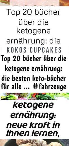 Top 20 bücher über die ketogene ernährung: die besten keto-bücher für alle ... #fahrzeuge 3 3 : Top 20 Bücher über die ketogene Ernährung: Die besten Keto-Bücher für alle ... #Fahrzeuge Ein einfaches leckeres Lowcarb Rezept. Vegane Keto Kokos Cupcakes schmecken super! #lowcarb #gesund #schnellundeinfach #kokos #keto  #deutsch Um heilen zu können, brauchst du eine Grund - Ketogene Ernährung und Intermitt... #brauchst #ernahrung #grund #heilen #intermitt #ketogene #konnen 8 verrückte…