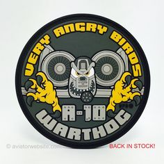 "BACK IN STOCK! Due to the overwhelming demand, we have brought this one back! Behold the first patch of the brand new ""VERY ANGRY BIRDS"" series. This PVC patch featuring the big bad A-10 Thunderbolt a"