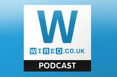 Tech, Tech, Everwhere --| The Wired.co.uk Podcast - Technology, Gadget, Science & Culture |--
