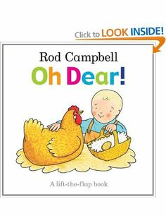 Oh Dear! Rod Campbell. Another great lift the flap book from the auther of dear zoo. Lots of flaps and chances for children to learn about what animals live on a farm. 5/5 20/3/14